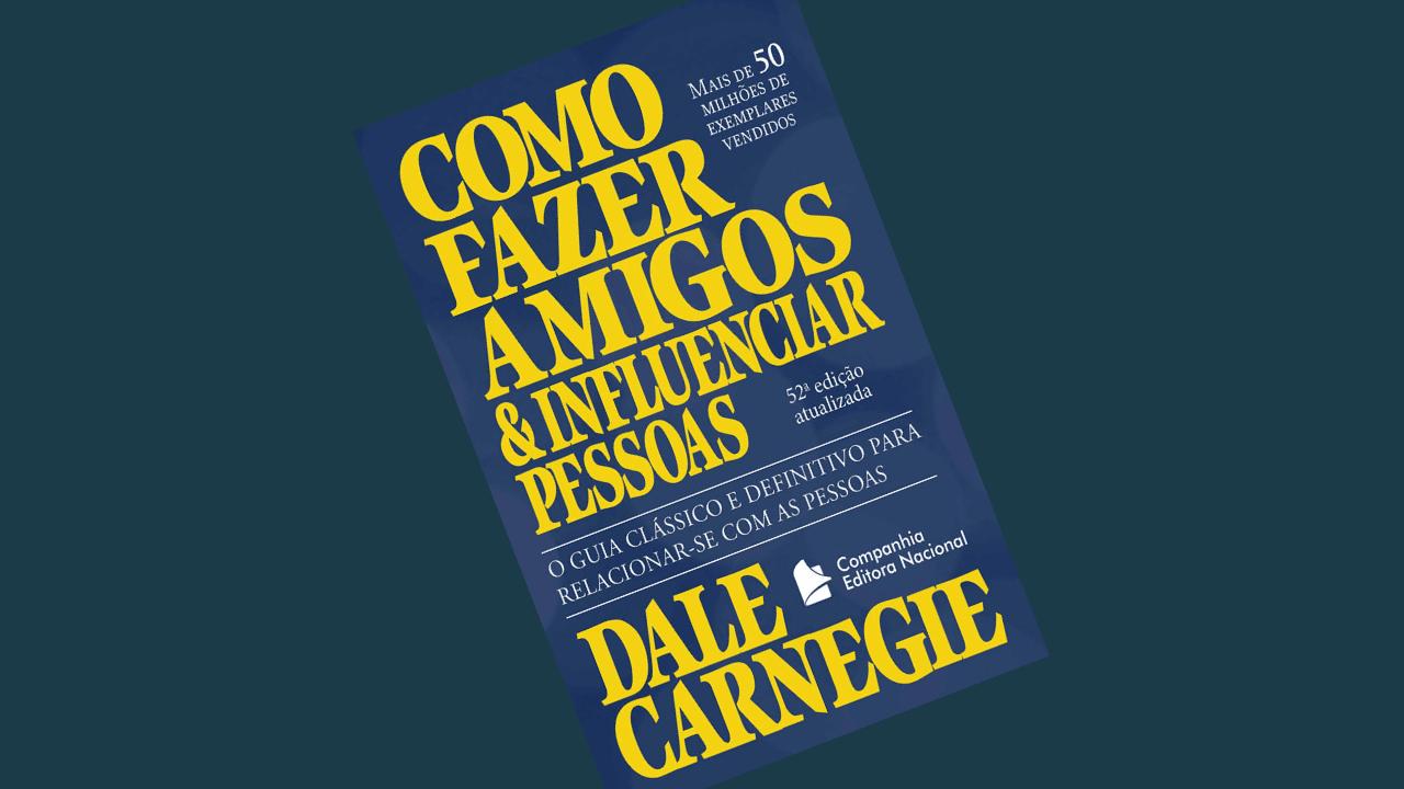 Indicação de Livro – Como Fazer Amigos e Influenciar Pessoas – Dale Carnegie
