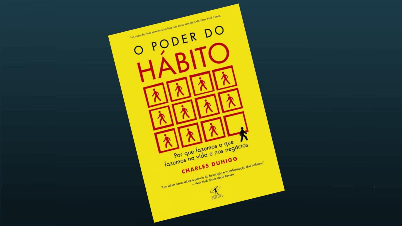 Indicação de Livro – O Poder do Hábito – Charles Duhigg