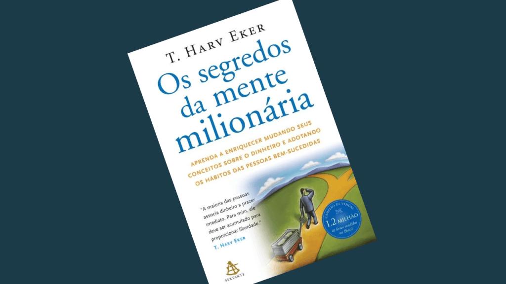 André Lobo - Indicação de Livro - Os Segredos da Mente Milionária -T. -Harv Eker